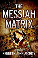 The Messiah Matrix [Kindle Edition]