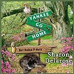 Yankee, Go Home   Sharon Delarose