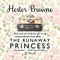 The Runaway Princess (       UNABRIDGED) by Hester Browne Narrated by Rachael Louise Miller