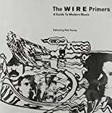 img - for The Wire Primers: A Guide to Modern Music book / textbook / text book
