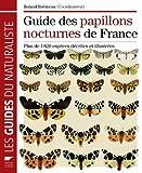 echange, troc Roland Robineau - Guide des papillons nocturnes de France : Plus de 1620 espèces décrites et illustrées