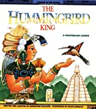 Hummingbird King - Pbk (Legends of the World)