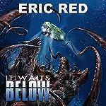 It Waits Below   Eric Red