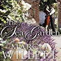The Sea Garden (       UNABRIDGED) by Marcia Willett Narrated by Phyllida Nash
