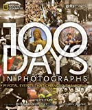 100 Days in Photographs: Pivotal Events That Changed the World (1426201974) by Yapp, NIck