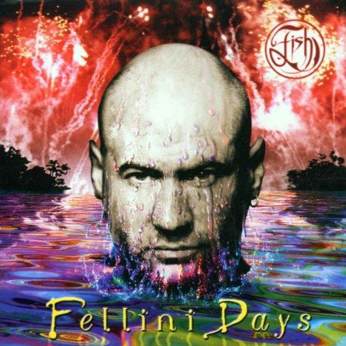 Fish - Fellini Days - Zortam Music