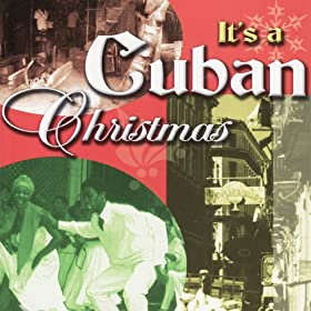 Amazon.com: It's A Cuban Christmas: Various artists: MP3 Downloads