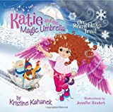Katie and the Magic Umbrella: On Snowflake Trail