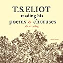 T. S. Eliot reading his poems and choruses Audiobook by T. S. Eliot Narrated by T. S. Eliot