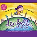 Isabella: Girl on the Go Audiobook by Jennifer Fosberry Narrated by Cris Dukehart