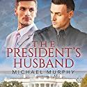 The President's Husband Audiobook by Michael Murphy Narrated by Randy Fuller
