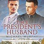 The President's Husband   Michael Murphy