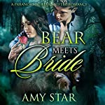 Bear Meets Bride: A Paranormal Bear Shifter Romance | Amy Star