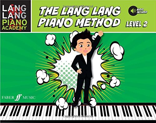 The Lang Lang Piano Method: Level 2 (Lang Lang Piano Academy; Faber Edition)