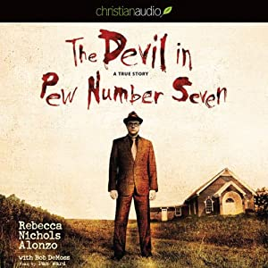 The Devil in Pew Number Seven: A True Story | [Rebecca Nichols Alonzo, Bob DeMoss]