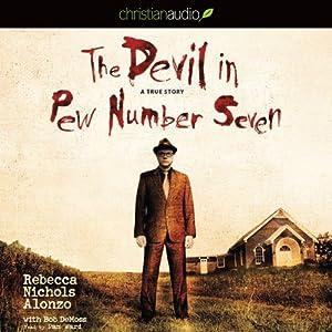 The Devil in Pew Number Seven: A True Story | [Rebecca Nichols Alonzo, Bob DeMoss]