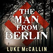 The Man from Berlin: Gregor Reinhardt, Book 1 | [Luke McCallin]