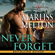 Never Forget: Echo Platoon, Book 5 Audiobook by Marliss Melton Narrated by Armen Taylor