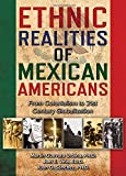 img - for Ethnic Realities of Mexican Americans: From Colonialism to 21st Century Globalization book / textbook / text book
