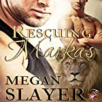 Rescuing Markas: Sanctuary, Book One | Megan Slayer