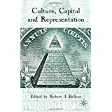 Culture, Capital and Representationby Robert J. Balfour