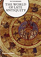 The World of Late Antiquity: AD 150-750 (Library of European Civilization)