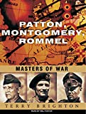 img - for Patton, Montgomery, Rommel: Masters of War book / textbook / text book