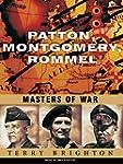 Patton, Montgomery, Rommel: Masters o...