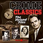 Crime Classics: The Hyland Files | Morton Fine,David Friedkin