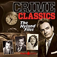 Crime Classics: The Hyland Files  by Morton Fine, David Friedkin Narrated by Lou Merrill