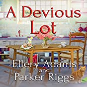 A Devious Lot: Antiques & Collectibles Mysteries, Book 5   Ellery Adams, Parker Riggs
