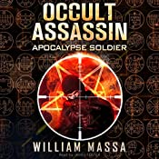 Occult Assassin #2: Apocalypse Soldier | William Massa