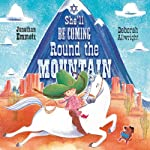 She'll be Coming Round the Mountain | Jonathan Emmett