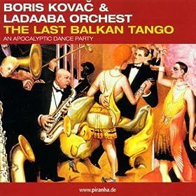 The Last Balkan Tango: Boris Kovac: Amazon.co.uk: MP3 Downloads