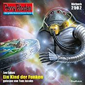 Ein Kind der Funken (Perry Rhodan 2582) | Leo Lukas