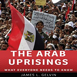 The Arab Uprisings: What Everyone Needs to Know  | [James L. Gelvin]