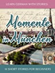 Learn German with Stories: Momente in...