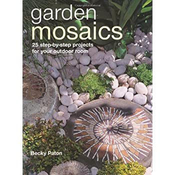 Set A Shopping Price Drop Alert For Garden Mosaics: 25 Step-by-step Projects for Your Outdoor Room