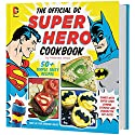 Official DC Comics Super Hero Cookbook: Over 50 Simple & Tasty Creations