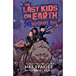 The Last Kids on Earth and the Nightmare King | Max Brallier