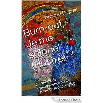 Burn-out, Je me soigne! (Illustré): La méthode quintessence pour sortir de la dépression-Arnaud Dupuis  61jEVdF46hL._AA324_PIkin4,BottomRight,-60,22_AA346_SH20_OU08_