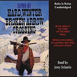Hard Winter at Broken Arrow Crossing Audiobook