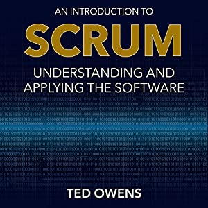 An Introduction to Scrum: Understanding and Applying the Software | [Ted Owens]