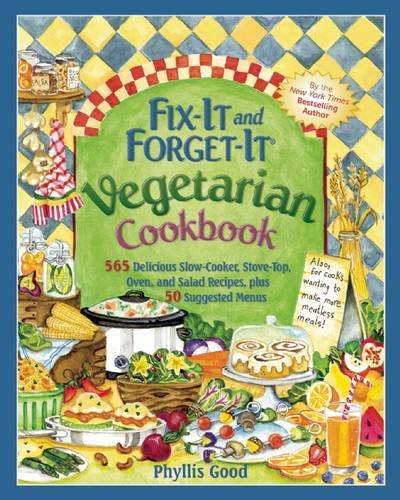 Fix-It and Forget-It Vegetarian Cookbook: 565 Delicious Slow-Cooker, Stove-Top, Oven, and Salad Recipes, Plus 50 Suggested Menus (Good Soup Recipes compare prices)