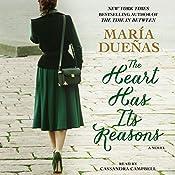 The Heart Has Its Reasons: A Novel   [Maria Duenas]