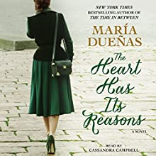 The Heart Has Its Reasons: A Novel (       UNABRIDGED) by Maria Duenas Narrated by Cassandra Campbell