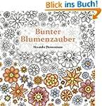 Bunter Blumenzauber: Ausmalen und Ent...