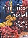 De la Garance au Pastel : L'herbier des plantes tinctoriales