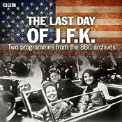 The Last Day of JFK   [BBC]