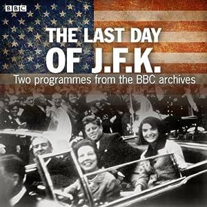 The Last Day of JFK | [BBC]